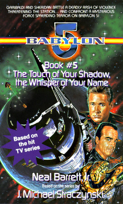 Touch of Your Shadow the Whisper of Your Name: Babylon 5, Book #5, Barrett Jr., Neal