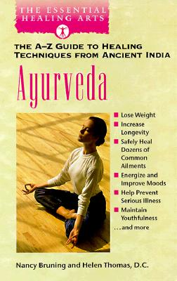 AYURVEDA The A-Z Guide to Healing Techniques From Ancient India