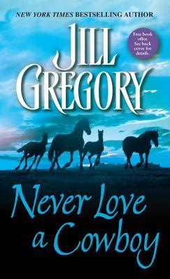 Never Love a Cowboy, JILL GREGORY