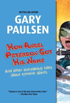 How Angel Peterson Got His Name, Gary Paulsen