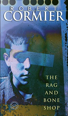 The Rag and Bone Shop (Readers Circle), Robert Cormier