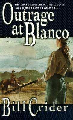 Outrage at Blanco, Bill Crider