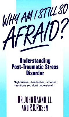 Image for Why am I still so afraid? Understanding Post-Traumatic Stress Disorder