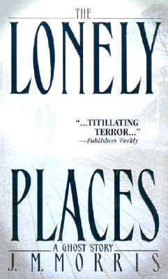 The Lonely Places, J.M. Morris