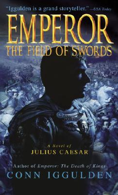 Image for The Field of Swords (Emperor, Book 3)