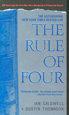 The Rule of Four, Caldwell, Ian; Thomason, Dustin
