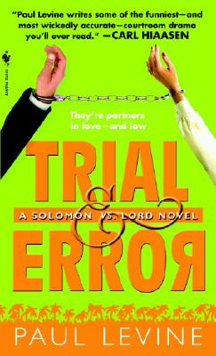 Trial & Error (Solomon vs. Lord, Book 4), Levine, Paul
