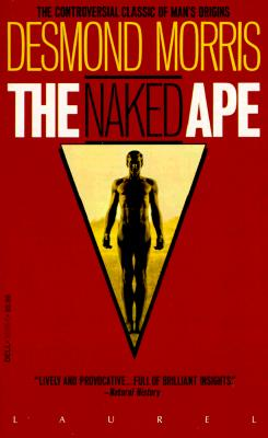 Image for THE NAKED APE A Zoologist's Study of the Human Animal