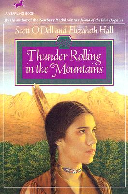 Thunder Rolling in the Mountains, Scott O'Dell, Elizabeth Hall