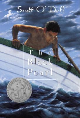 """The Black Pearl  (Newberry Honor Book), """"O'Dell, Scott"""""""