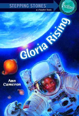Gloria Rising (A Stepping Stone Book(TM)), Ann Cameron