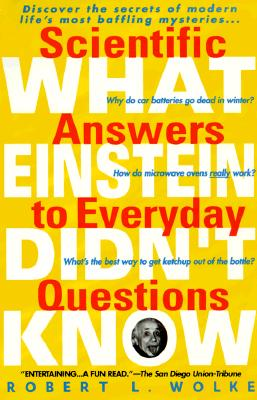 Image for What Einstein Didn't Know: Scientific Answers to Everyday Questions