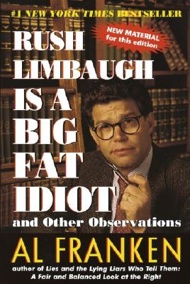 Image for RUSH LIMBAUGH IS A BIG FAT IDIOT : AND O