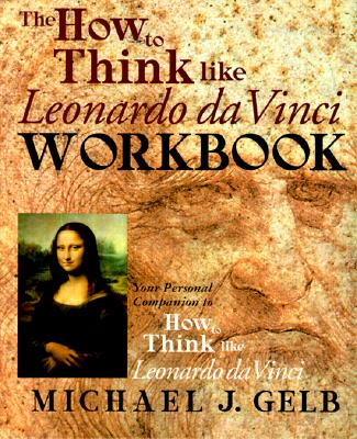 Image for The How to Think Like Leonardo da Vinci Workbook: Your Personal Companion to How to Think Like Leonardo da Vinci