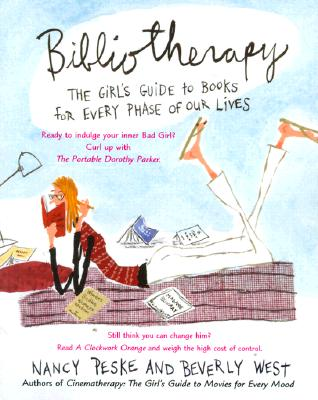 Bibliotherapy: The Girl's Guide to Books for Every Phase of Our Lives, West, Beverly; Peske, Nancy