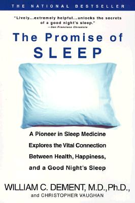 Image for The Promise of Sleep: A Pioneer in Sleep Medicine Explores the Vital Connection Between Health, Happiness, and a Good Night's Sleep