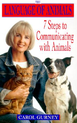 Image for The Language of Animals: 7 Steps to Communicating with Animals
