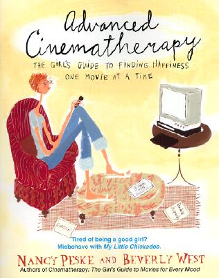 Image for ADVANCED CINEMATHERAPY THE GIRL'S GUIDE TO FINDING HAPPINESS ONE MOVIE AT A TIME