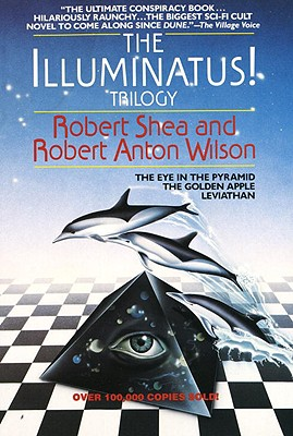 The Illuminatus Trilogy: The Eye in the Pyramid, the Golden Apple & Leviathan, Shea, Robert; Wilson, Robert Anton