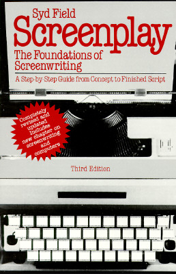 Image for Screenplay: The Foundations of Screenwriting; A step-by-step guide from concept to finished script