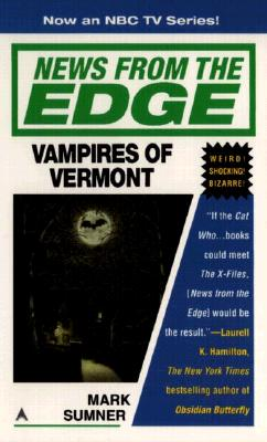 News from the Edge: Vampires of Vermont, Sumner, Mark