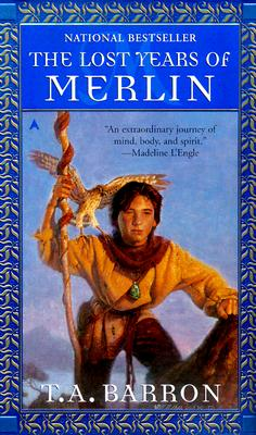 Lost Years of Merlin, T. A. BARRON