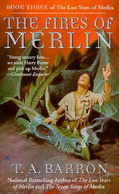 The Fires of Merlin (Lost Years of Merlin, Bk. 3), T. A. BARRON