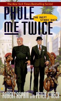Phule Me Twice (Phule's Company), Robert Asprin, Peter J. Heck