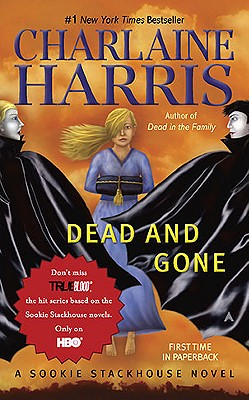 """Dead And Gone (Sookie Stackhouse/True Blood, Book 9)"", ""Harris, Charlaine"""