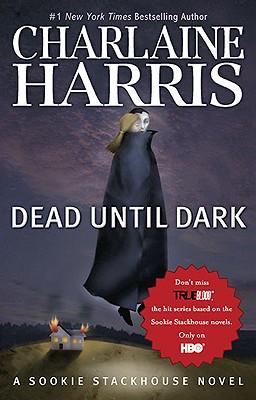 Dead Until Dark (Original MM Art) (Sookie Stackhouse/True Blood), Charlaine Harris