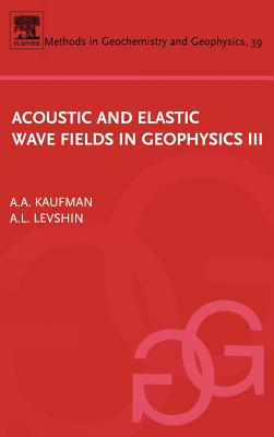 Image for Acoustic and Elastic Wave Fields in Geophysics, III, Volume 39 (Methods in Geochemistry and Geophysics)