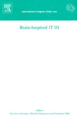 "Image for Brain-Inspired IT III: Invited and selected papers of the 3rd International Conference on Brain-Inspired Information Technology ""BrainIT 2006"" held in ... September 2006, 1e (International Congress)"