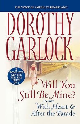 Will You Still Be Mine?, Dorothy Garlock