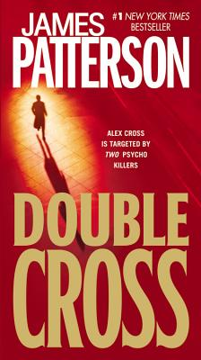 Double Cross (Alex Cross, Book 13), Patterson, James