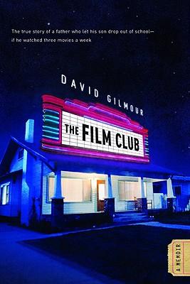 The Film Club: A Memoir, David Gilmour
