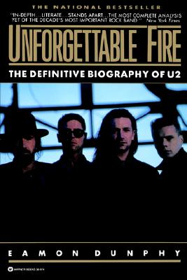 Unforgettable Fire: Past, Present, and Future - the Definitive Biography of U2, Dunphy, Eamon