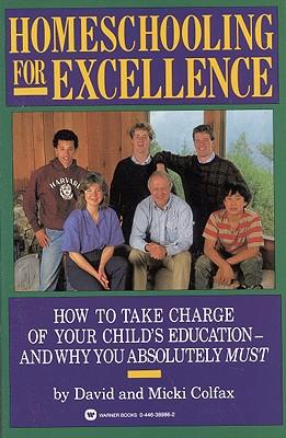 Homeschooling for Excellence, DAVID COLFAX, MICKI COLFAX