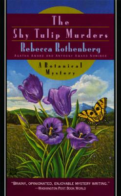 The Shy Tulip Murders, Rebecca Rothenberg