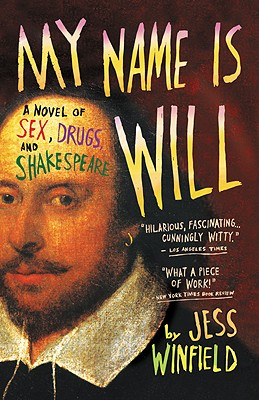 Image for My Name Is Will: A Novel of Sex, Drugs, and Shakespeare