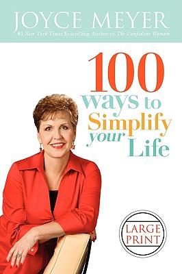 100 ways to Simply your Life, Joyce Meyer