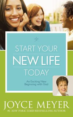 Image for Start Your New Life Today: An Exciting New Beginning with God