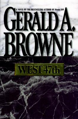 West 47th, GERALD A. BROWNE