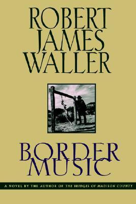 Border Music, Waller, Robert