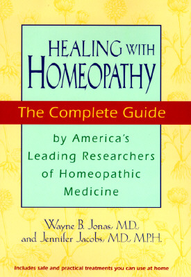 Image for Healing With Homeopathy: The Complete Guide