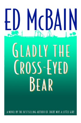 Gladly the Cross-Eyed Bear, McBain, Ed