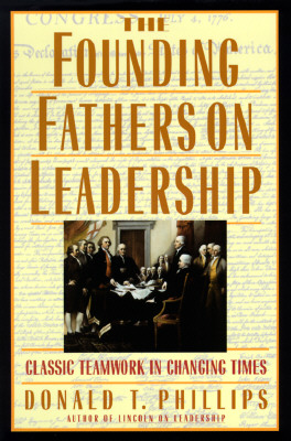 Image for The Founding Fathers on Leadership: Classic Teamwork in Changing Times