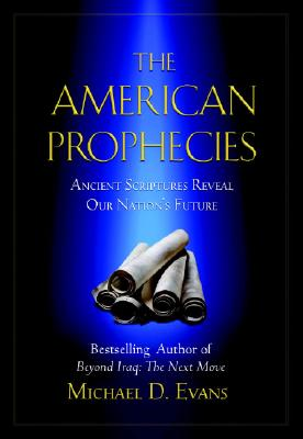 Image for The American Prophecies: Ancient Scriptures Reveal Our Nation's Future