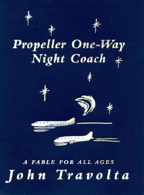 Image for Propeller One-Way Night Coach: A Fable for All Ages
