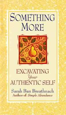 Image for SOMETHING MORE : EXCAVATING YOUR AUTHENTIC SELF