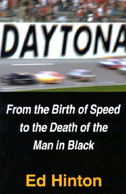 Image for Daytona: From the Birth of Speed to the Death of the Man in Black
